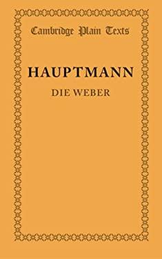 Die Weber: Schauspiel Aus Den Vierziger Jahren 9781107618022