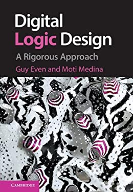 Digital Logic Design: A Rigorous Approach 9781107027534