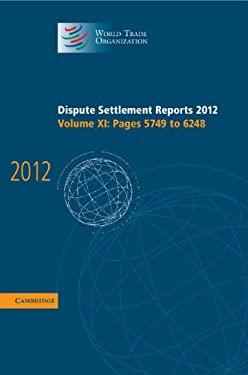 Dispute Settlement Reports 2012 9781107051508