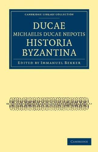 Ducae Michaelis Ducae Nepotis Historia Byzantina 9781108042208