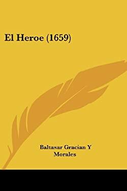 El Heroe (1659) 9781104860455
