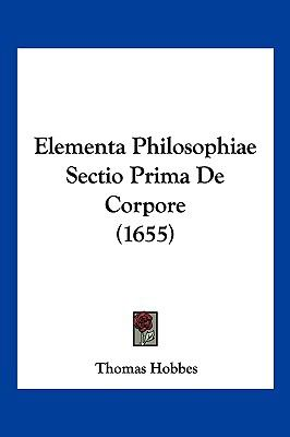 Elementa Philosophiae Sectio Prima de Corpore (1655) 9781104957582