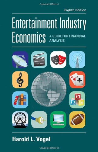 Entertainment Industry Economics: A Guide for Financial Analysis - 8th Edition