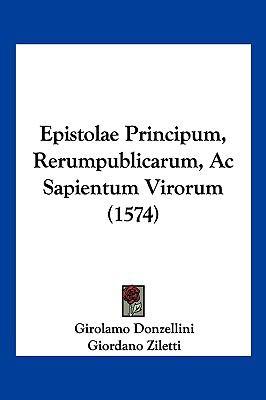 Epistolae Principum, Rerumpublicarum, AC Sapientum Virorum (1574) 9781104971007