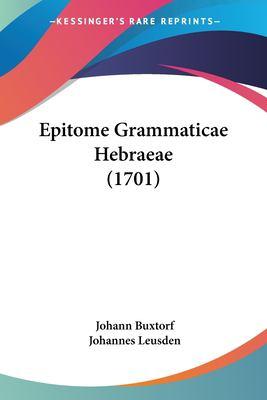 Epitome Grammaticae Hebraeae (1701) 9781104861247