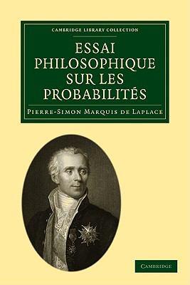 Essai Philosophique Sur Les Probabilites 9781108001724