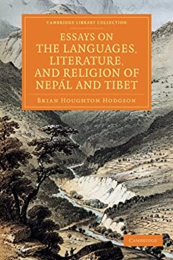 Essays on the Languages, Literature, and Religion of Nepal and Tibet: Together with Further Papers on the Geography, Ethnology, and Commerce of Those