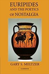 Euripides and the Poetics of Nostalgia 18595923