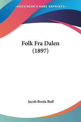 Folk Fra Dalen (1897) 9781104749675