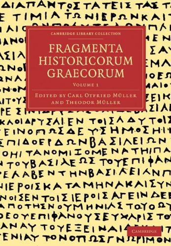 Fragmenta Historicorum Graecorum: Volume 1 9781108016605