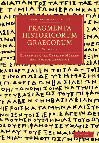 Fragmenta Historicorum Graecorum: Volume 5 9781108016667