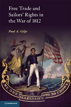 Free Trade and Sailors' Rights in the War of 1812 9781107607828