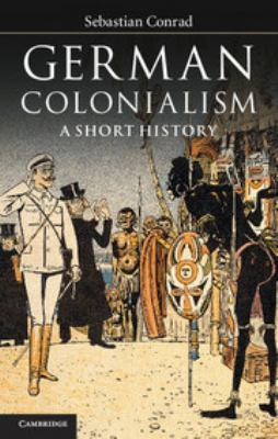 German Colonialism: A Short History 9781107008144