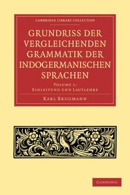 Grundriss Der Vergleichenden Grammatik Der Indogermanischen Sprachen 9781108006491