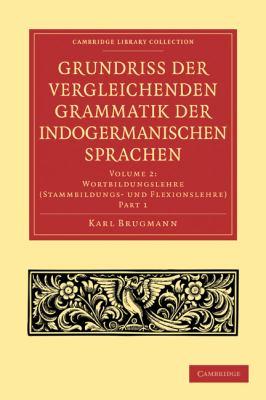 Grundriss Der Vergleichenden Grammatik Der Indogermanischen Sprachen 9781108006507