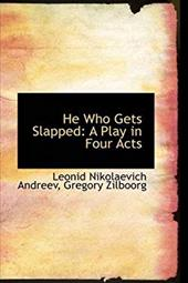 He Who Gets Slapped: A Play in Four Acts 4428595