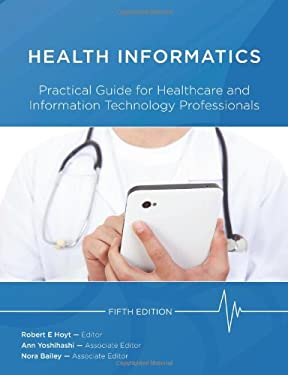 Health Informatics: Practical Guide for Healthcare and Information Technology Professionals (Fifth Edition) 9781105437557
