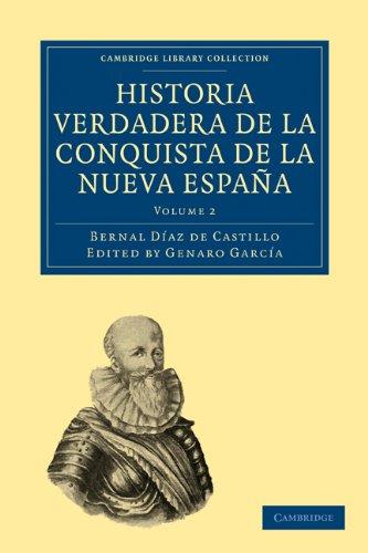 Historia Verdadera de la Conquista de la Nueva Espana, Volume 2 9781108017374