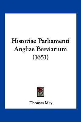 Historiae Parliamenti Angliae Breviarium (1651) 9781104946401