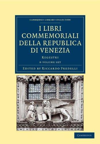 I Libri Commemoriali Della Republica Di Venezia 8 Volume Set: Regestri