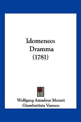 Idomeneo: Dramma (1781) 9781104933128