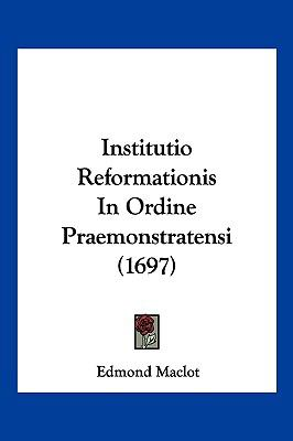 Institutio Reformationis in Ordine Praemonstratensi (1697) 9781104955526