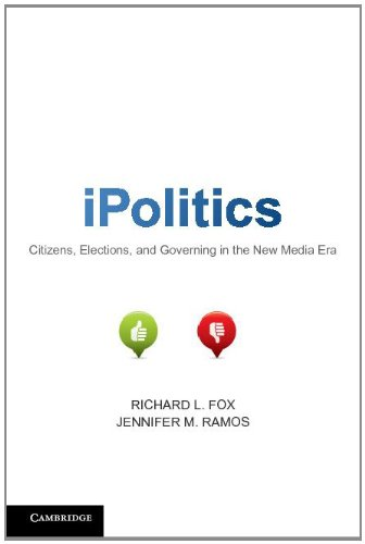 iPolitics: Citizens, Elections, and Governing in the New Media Era 9781107667655