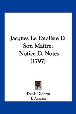 Jacques Le Fataliste Et Son Maitre: Notice Et Notes (1797) 9781104968229
