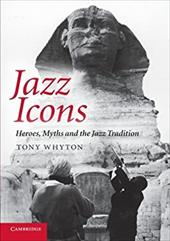 Jazz Icons: Heroes, Myths and the Jazz Tradition 20009417
