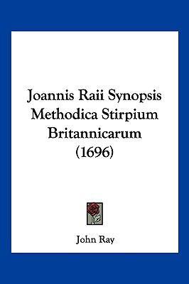 Joannis Raii Synopsis Methodica Stirpium Britannicarum (1696) 9781104977634