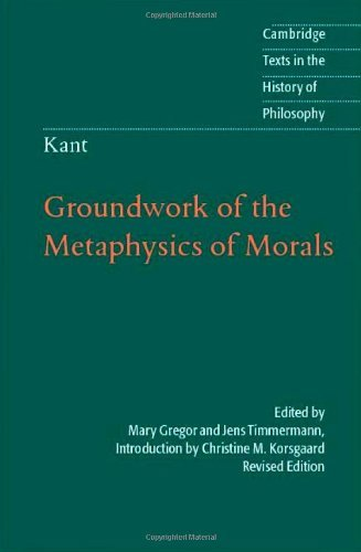 Kant: Groundwork of the Metaphysics of Morals 9781107008519