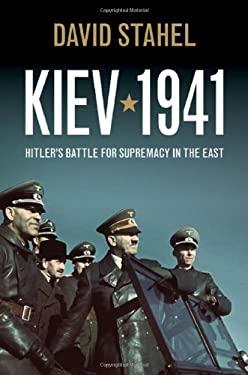 Kiev 1941: Hitler's Battle for Supremacy in the East