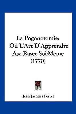 La Pogonotomie: Ou L'Art D'Apprendre ASE Raser Soi-Meme (1770)