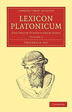 Lexicon Platonicum: Sive Vocum Platonicarum Index 9781108050852