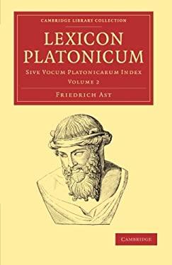 Lexicon Platonicum: Sive Vocum Platonicarum Index 9781108050869