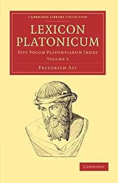Lexicon Platonicum: Sive Vocum Platonicarum Index 9781108050876
