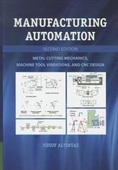 Manufacturing Automation: Metal Cutting Mechanics, Machine Tool Vibrations, and Cnc Design 16482240
