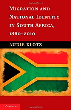 Migration and National Identity in South Africa, 1860-2010 9781107026933