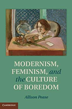 Modernism, Feminism and the Culture of Boredom 9781107027572