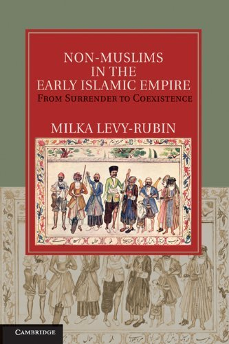 Non-Muslims in the Early Islamic Empire: From Surrender to Coexistence 9781107004337