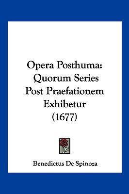 Opera Posthuma: Quorum Series Post Praefationem Exhibetur (1677) 9781104968564
