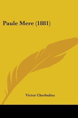 Paule Mere (1881)