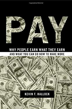 Pay: Why People Earn What They Earn and What You Can Do Now to Make More 9781107014985