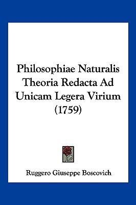 Philosophiae Naturalis Theoria Redacta Ad Unicam Legera Virium (1759) 9781104964764