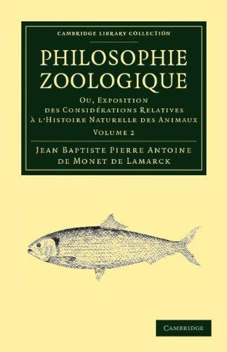 Philosophie Zoologique: Ou Exposition; Des Considerations Relative A L'Histoire Naturelle Des Animaux 9781108038034