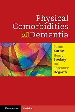 Physical Comorbidities of Dementia 9781107648265