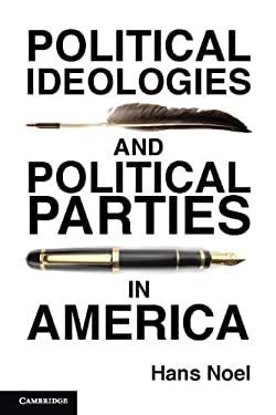 Political Ideologies and Political Parties in America 9781107620520