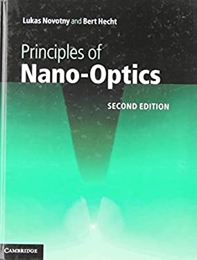Principles of Nano-Optics. Lukas Novotny, Bert Hecht 9781107005464