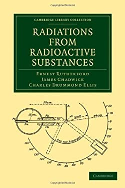 Radiations from Radioactive Substances 9781108009010