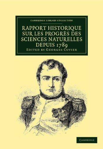 Rapport Historique Sur Les Progres Des Sciences Naturelles Depuis 1789, Et Sur Leur Etat Actuel 9781108037990